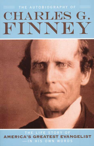 Autobiography of Charles G. Finney, The: The Life Story of America's Greatest Evangelist-In His Own Words - eBook  -     Edited By: Helen Wessel     By: Charles Finney