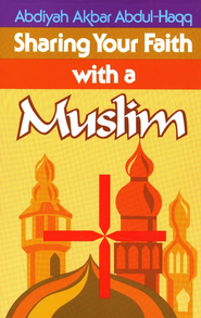 Sharing Your Faith With A Muslim - eBook  -     By: Adiyah Akbar Abdul-Haqq