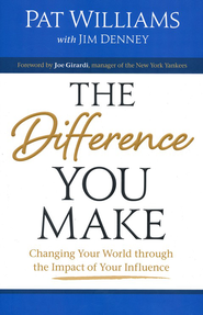 Difference You Make, The: Changing Your World through the Impact of Your Influence - eBook  -     By: Pat Williams, Jim Denney