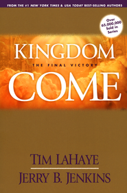 Kingdom Come  -              By: Jerry B. Jenkins, Tim LaHaye