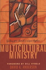 Multicultural Ministry: Finding Your Church's Unique Rhythm - eBook  -     By: David A. Anderson