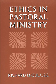 Ethics in Pastoral Ministry   -              By: Richard M. Gula