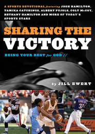 Sharing the Victory: Being Your Best for God  -     By: Jill Ewert