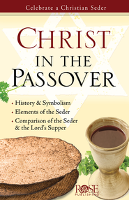 Christ in the Passover - eBook  -     By: Rose Publishing