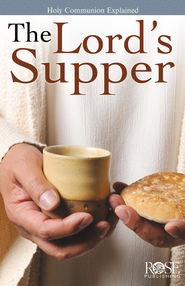 Lord's Supper - eBook  -     By: Rose Publishing