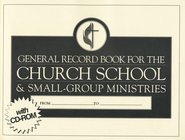 General Record Book for the Church School and Small Group Ministries: With CD-ROM for PC Records!  -