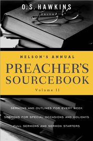 Nelson's Annual Preacher's Sourcebook, Volume II - eBook  -     Edited By: O.S. Hawkins
