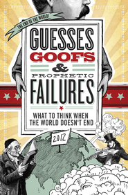 Guesses, Goofs & Prophetic Failures: What to Think When the World Doesn?t End - eBook  -     By: Suzanne Schier-Happell