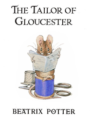 The Tailor of Gloucestor - eBook  -     By: Beatrix Potter