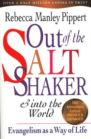 Out of the Saltshaker & into the World: Evangelism as a Way of Life / Special edition - eBook  -     By: Rebecca Manley Pippert
