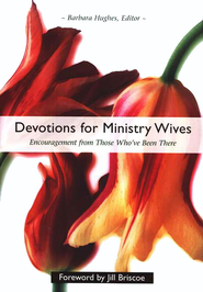 Devotions For Ministry Wives Encouragement from Those Who've Been There  -     Edited By: Barbara Hughes     By: Edited by Barbara Hughes