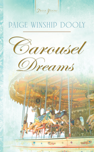 Carousel Dreams - eBook  -     By: Paige Winship Dooly
