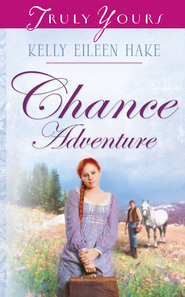 Chance Adventure - eBook  -     By: Kelly Eileen Hake