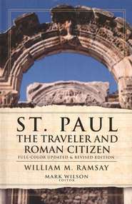 St. Paul the Traveler and Roman Citizen   -     By: William M. Ramsey