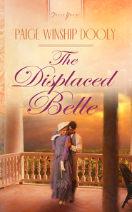 The Displaced Belle - eBook  -     By: Paige Winship Dooly