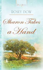 Sharon Takes A Hand - eBook  -     By: Rosey Dow