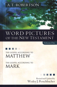 Word Pictures New Test Vol 1 (Matthew/Mark)  -     By: A.T. Robertson, Wesley J. Perschbacher