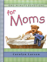 One Minute Devotions for Moms Gift Book  -     By: Carolyn Larsen