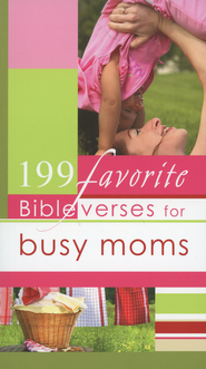199 Favorite Bible Verses for Busy Moms  -