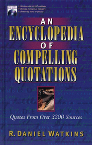 An Encyclopedia of Compelling Quotations--Book and CD-ROM  -     By: Dan Watkins