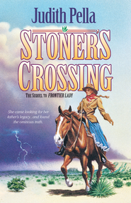 Stoner's Crossing (Lone Star Legacy Book #2) - eBook  -     By: Judith Pella