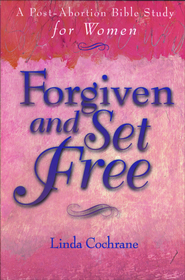 Forgiven and Set Free: A Post-Abortion Bible Study for Women - eBook  -     By: Linda Cochrane