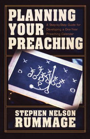 Planning Your Preaching  -     By: Stephen Nelson Rummage