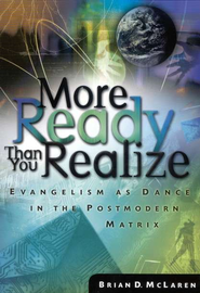 More Ready Than You Realize: Evangelism as Dance in the Postmodern Matrix - eBook  -     By: Brian D. McLaren