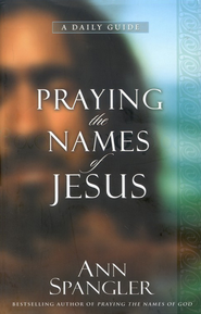 Praying the Names of Jesus: A Daily Guide - eBook  -     By: Ann Spangler