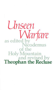 Unseen Warfare  -     Edited By: Nicodemus of the Holy Mountain, Theophan the Recluse     By: Lorenzo Scupoli