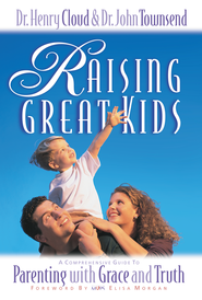 Raising Great Kids: A Comprehensive Guide to Parenting with Grace and Truth - eBook  -     By: Dr. Henry Cloud, Dr. John Townsend