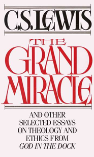 The Grand Miracle   -     By: C.S. Lewis