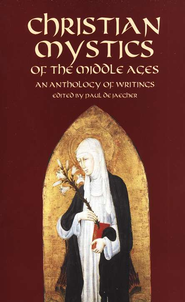 Christian Mystics of the Middle Ages: An Anthology of  Writings  -     Edited By: Paul de Jaegher     By: Edited by Paul de Jaegher