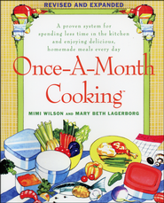Once-A-Month Cooking, Revised and Expanded   -              By: Mary Beth Lagerborg, Mimi Wilson