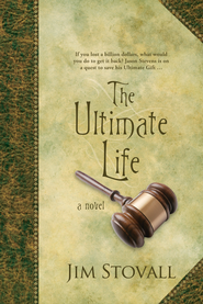 The Ultimate Life: A Novel - eBook  -     By: Jim Stovall