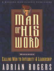 Man of His Word: Calling Men to Integrity & Leadership--Workbook  -     By: Adrian Rogers