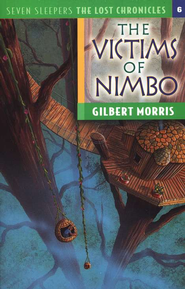 Seven Sleepers: The Lost Chronicles Series #6, The  Victims of Nimbo  -     By: Gilbert Morris