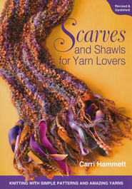 Scarves and Shawls for Yarn Lovers   -              By: Carri Hammett