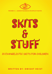 Skits & Stuff: Twenty Evangelistic Skits for Children - eBook  -     By: Dwight Heist