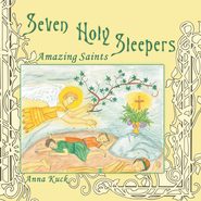 Seven Holy Sleepers: Amazing Saints - eBook  -     By: Anna Kuck