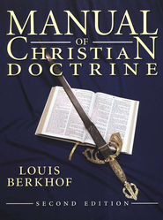 Manual of Christian Doctrine, Second Edition   -     By: Louis Berkhof