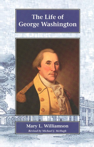 The Life of George Washington   -     By: Mary L. Williamson