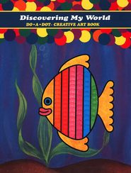 Discovering My World: Do-A-Dot &#153 Creative Art Book   -