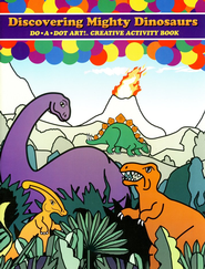 Discovering Mighty Dinosaurs: Do-A-Dot Art Creative Activity  Book  -