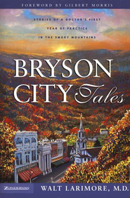 Bryson City Tales - eBook  -     By: Walt Larimore M.D.