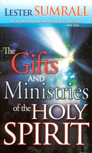 The Gifts and Ministries of the Holy Spirit  Mass Market Edition  -     By: Lester Sumrall