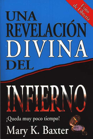 Una Revelaci&#243n Divina del Infierno  (A Divine Revelation of Hell)  -     By: Mary K. Baxter