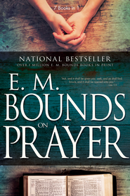 E M Bounds On Prayer   -     By: E.M. Bounds