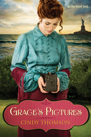 Grace's Pictures, Ellis Island Series #1   -              By: Cindy Thomson