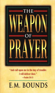 The Weapon of Prayer   -     By: E.M. Bounds